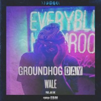 Wale – Groundhogs Day
